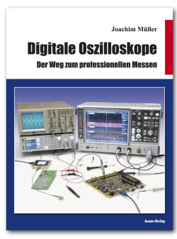 Digitale Oszilloskope Joachim Mueller, Beam-Verlag ISBN: 978-3-88976-168-2