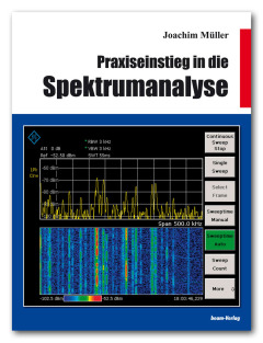 Praxiseinstieg in die Spektrumanalyse -Joachim Mueller ISBN: 978-3-88976-164-4 Allice Messtechnik